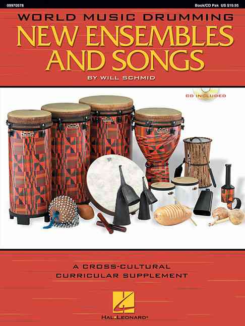 WORLD MUSIC DRUMMING: NEW ENSEMBLES AND SONGS By Schmid, Will
